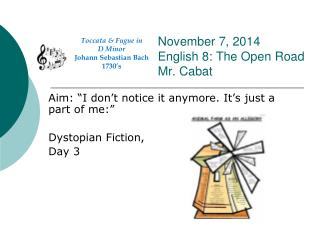 November 7, 2014 English 8: The Open Road Mr. Cabat