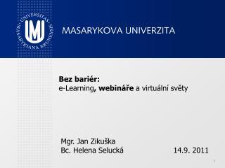 Bez bariér:  e-Learning , webináře  a virtuální světy