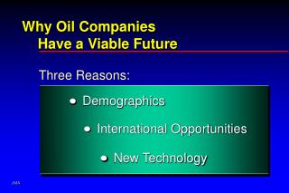 Why Oil Companies     Have a Viable Future