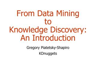 From Data Mining  to Knowledge Discovery:  An Introduction