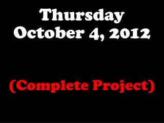 Thursday October 4, 2012
