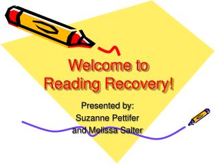 Welcome to  Reading Recovery!