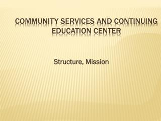 Community services and continuing education center