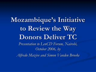 Mozambique s Initiative to Review the Way Donors Deliver TC