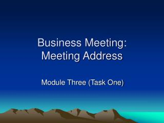 Business Meeting: Meeting Address
