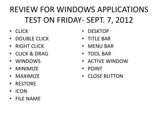 REVIEW FOR WINDOWS APPLICATIONS TEST ON FRIDAY- SEPT. 7, 2012