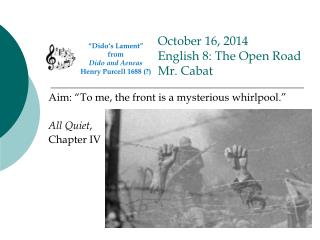 October 16, 2014 English 8: The Open Road Mr. Cabat