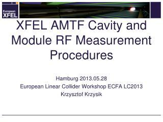 XFEL AMTF Cavity and Module RF Measurement Procedures