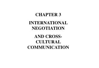CHAPTER 3 INTERNATIONAL NEGOTIATION  AND CROSS-CULTURAL COMMUNICATION