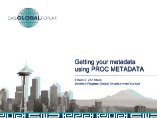 Getting your metadata using PROC METADATA