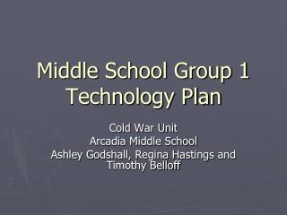 Middle School Group 1 Technology Plan