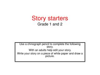 Story starters  Grade 1 and 2