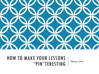 """How to make your lessons """" Pin""""teresting"""