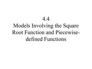 4.4 Models Involving the Square Root Function and Piecewise-defined Functions