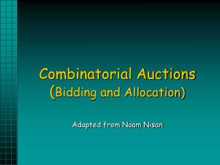 Combinatorial Auctions ( Bidding and Allocation)