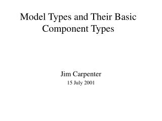 Model Types and Their Basic Component Types