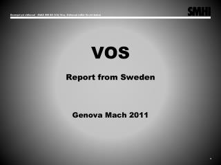 VOS Report  from Sweden Genova Mach 2011