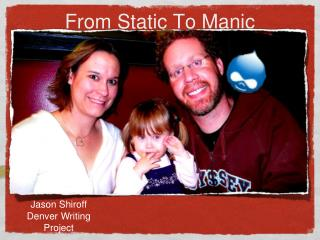 From Static To Manic