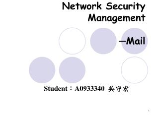 Network Security Management                               ?Mail