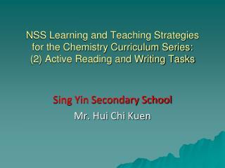 Sing Yin Secondary School Mr. Hui Chi Kuen