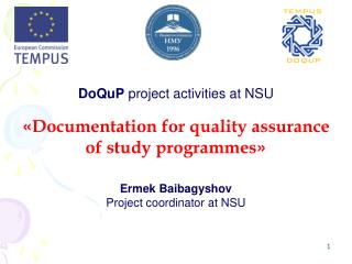 DoQuP  project activities at NSU � Documentation for quality assurance of study programmes �