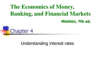 The Economics of Money, Banking, and Financial Markets Mishkin, 7th ed. Chapter 4