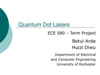 ECE 580 – Term Project Betul Arda Huizi Diwu Department of Electrical  and Computer Engineering