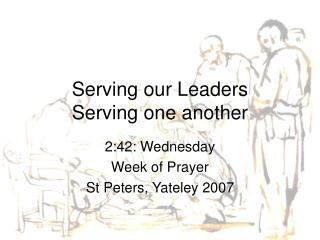 Serving our Leaders Serving one another