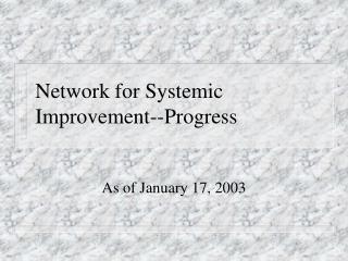Network for Systemic Improvement--Progress