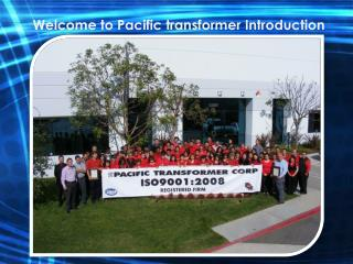 Welcome to Pacific transformer Introduction