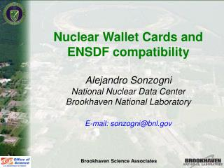 Nuclear Wallet Cards and ENSDF compatibility Alejandro Sonzogni National Nuclear Data Center
