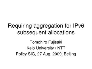 Requiring aggregation for IPv6 subsequent allocations