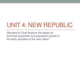 Unit 4: new republic