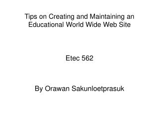 Tips on Creating and Maintaining an Educational World Wide Web Site