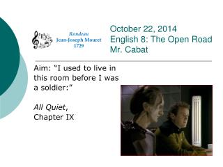 October 22, 2014 English 8: The Open Road Mr. Cabat