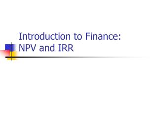 Introduction to Finance: NPV and IRR