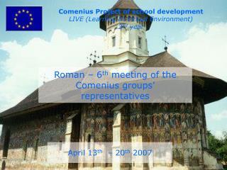 Roman – 6 th  meeting of the Comenius groups' representatives