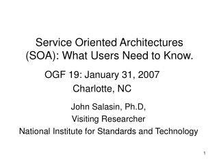 Service Oriented Architectures (SOA): What Users Need to Know.
