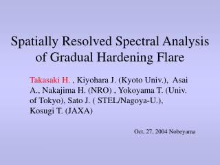 Spatially Resolved Spectral Analysis  of Gradual Hardening Flare