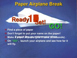 Paper Airplane Break