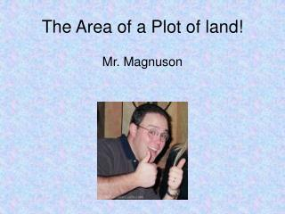The Area of a Plot of land!