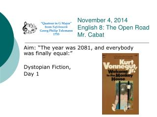 November 4, 2014 English 8: The Open Road Mr. Cabat