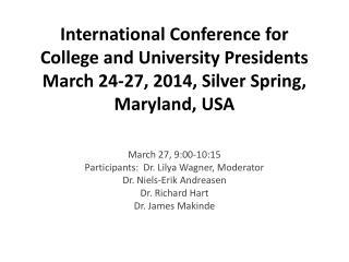 March 27, 9:00-10:15 Participants:  Dr. Lilya Wagner, Moderator Dr. Niels-Erik Andreasen