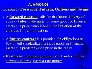 AJA4604.06 Currency Forwards, Futures, Options and Swaps