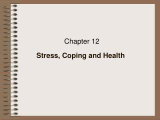 Stress, Coping and Health
