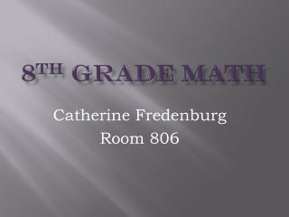 8 th  Grade Math