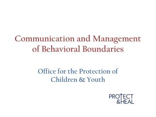 Communication and Management of Behavioral Boundaries