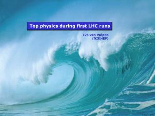 Top physics during first LHC runs