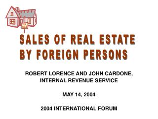 ROBERT LORENCE AND JOHN CARDONE,  INTERNAL REVENUE SERVICE MAY 14, 2004 2004 INTERNATIONAL FORUM
