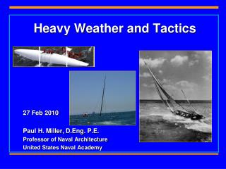 Heavy Weather and Tactics